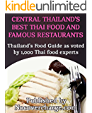 Central Thailand's Best Thai Food and Famous Restaurants (Thailand's Food Guide as voted by 1,000 Thai food experts Book 2)
