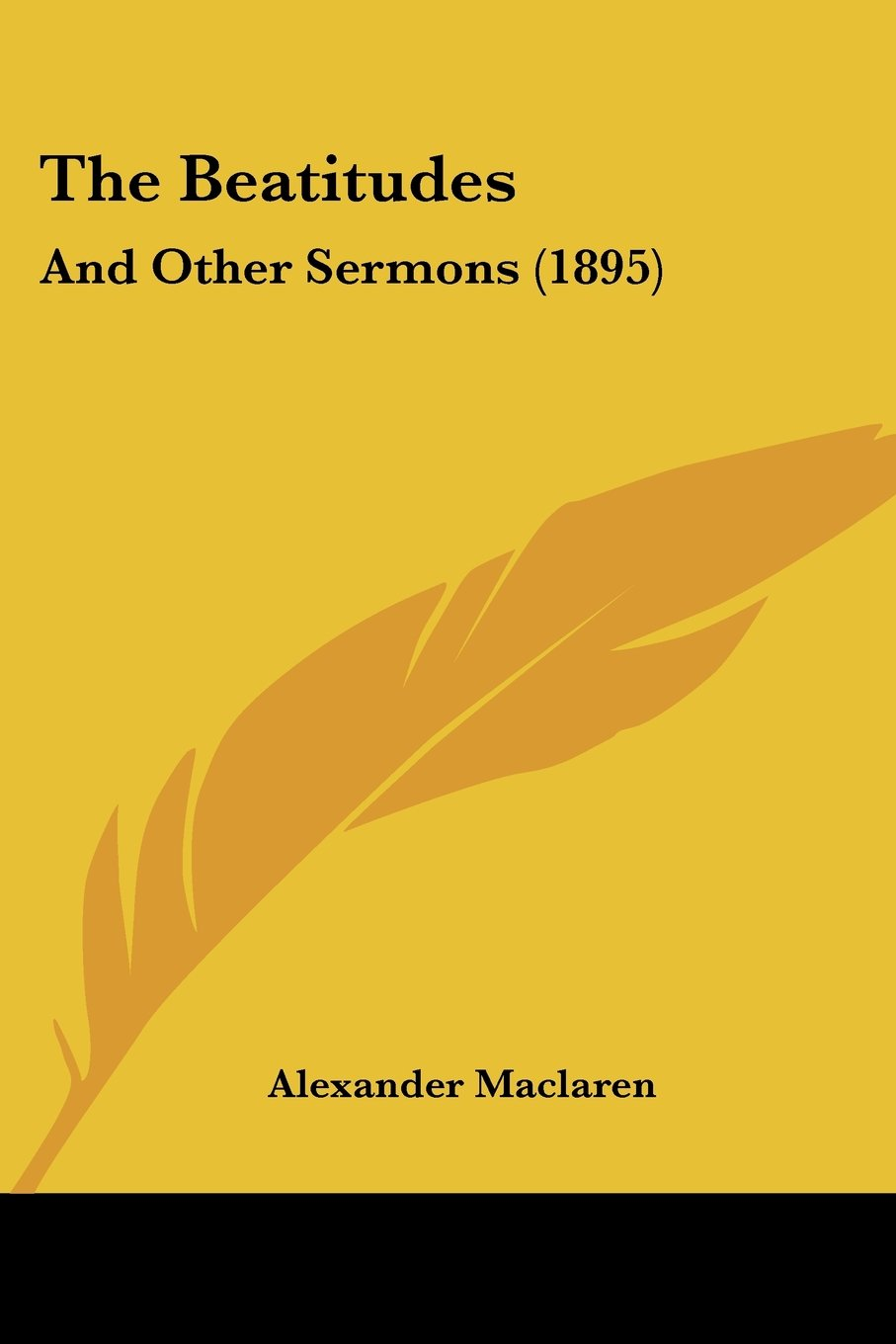 The Beatitudes: And Other Sermons (1895) pdf