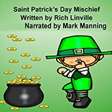 Saint Patrick's Day Mischief Audiobook by Rich Linville Narrated by MARK MANNING