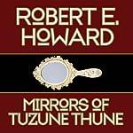 The Mirrors of Tuzun Thune | Robert E. Howard