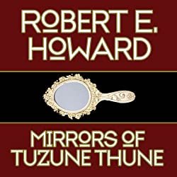 The Mirrors of Tuzun Thune