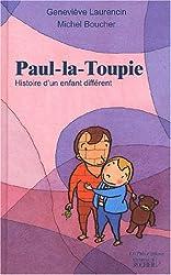 Paul-la-Toupie : Histoire d'un enfant différent