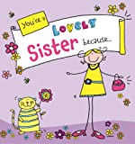 You're a Lovely Sister Because . . .