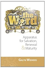 The Word: Apparatus for Salvation, Renewal and Maturity