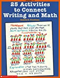 25 Activities Connecting Writing and Math, Scholastic, Inc. Staff and Suzette D. Freedman, 0590251090