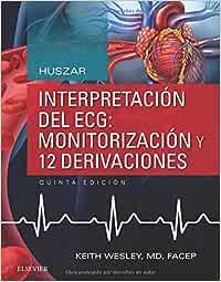 Huszar. Interpretación del ECG. Monitorización y 12 derivaciones - 5ª edición