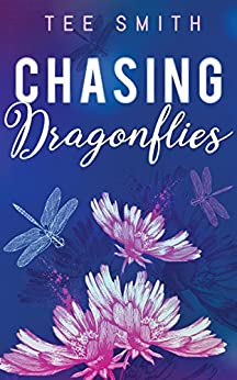 Chasing Dragonflies by [Smith, Tee]