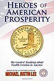 Heroes of American Prosperity, Michael Lee, 1500239380