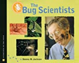 The Bug Scientists (Scientists in the Field Series)
