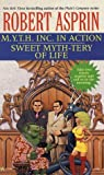 M. Y. T. H. Inc. in Action - Sweet Myth-Tery of Life, Robert L. Asprin, 0441009824