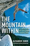 The Mountain Within, Alexander Huber, 1602399883