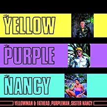 Yellow the Purple & the Nancy