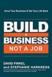 #8: Build a Business, Not a Job: Grow Your Business & Get Your Life Back
