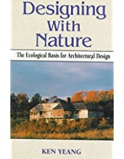 Designing With Nature: The Ecological Basis for Architectural Design