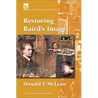 Restoring Baird's Image (I E E HISTORY OF TECHNOLOGY SERIES)