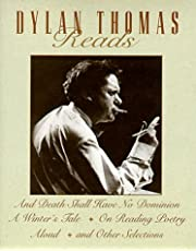 Dylan Thomas Reads: And Death Shall Have No Dominion, a Winter's Tale, on Reading Poetry Aloud and Other Selections