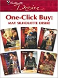 img - for One-Click Buy: May Silhouette Desire: Boardrooms & a Billionaire Heir\Falling for King's Fortune\Mistress for a Month\Dante's Stolen Wife\Shattered by the CEO\The Desert Lord's Baby book / textbook / text book