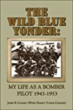 The Wild Blue Yonder, John P. Cooley and Nancy Vance Cooley, 1424104874