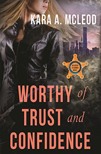 Worthy of Trust and Confidence (An Agent O'Connor Novel)
