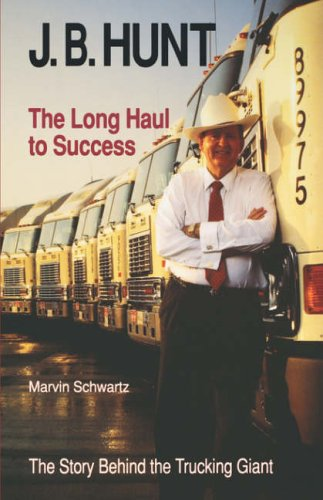 j-b-hunt-the-long-haul-to-success-university-of-arkansas-press-series-in-business-history