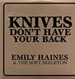 HAINES,EMILY & SOFT  - KNIVES DON`T HAVE YOUR BACK (Vinyl)