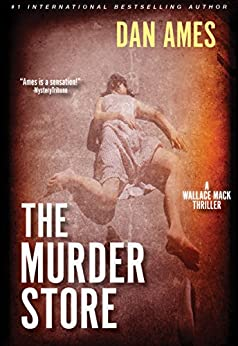 The Murder Store: A Wallace Mack Thriller (Wallace Mack Serial Killer Thrillers Book 2) by [Ames, Dan]