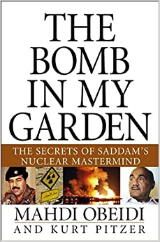 The Bomb in My Garden: The Secrets of Saddam's Nuclear Mastermind: Secrets from Saddam's Nuclear Mastermind