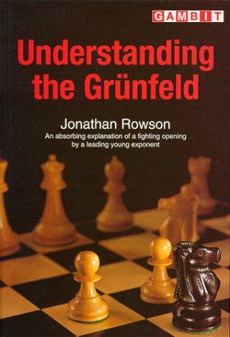 Understanding the Grunfeld by Jonathan Rowson 51V99H2NE1L
