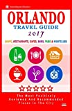 Orlando Travel Guide 2017: Shops, Restaurants, Cafés, Bars, Pubs and Nightclubs in Orlando, Florida (City Travel Guide 2017)