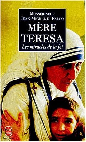 En ligne Mère Teresa, ou, Les miracles de la foi pdf