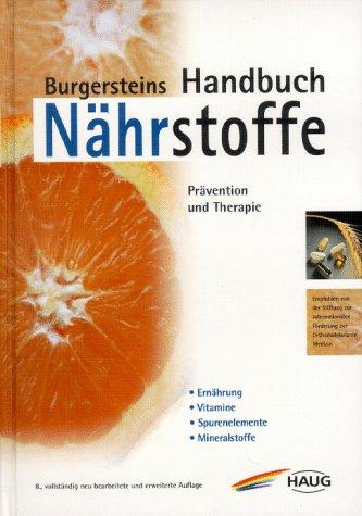 Burgersteins Handbuch Nährstoffe. Prävention und Therapie