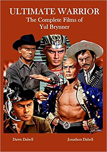 Ultimate Warrior: The Complete Films of Yul Brynner