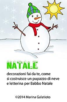 Natale come fare un pupazzo di neve letterina per babbo - Pupazzo di neve pagine da colorare ...