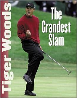 Tiger Woods: The Grandest Slam