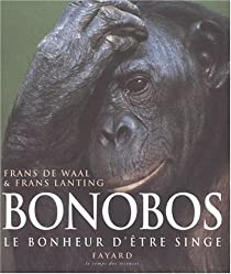 Bonobos : Le bonheur d'être singe par Waal