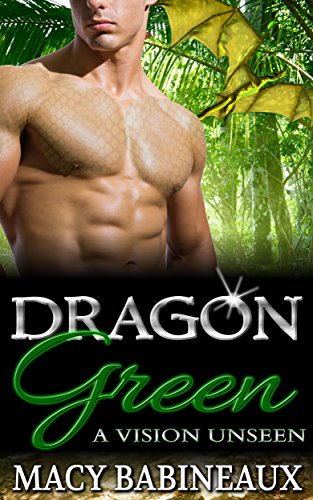 Dragon Green: A Vision Unseen (The Dragonlords of Xandakar Book 3) by [Babineaux, Macy]