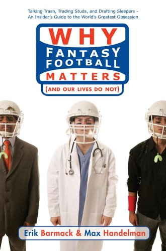 Download Why Fantasy Football Matters: (And Our Lives Do Not) PDF