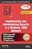 MCSA-MCSE Implementing and Administering Security in a Windows 2000 Network Exam Cram 2 (Exam Cram 70-214), Roberta Bragg and Ed Tittel, 0789729512