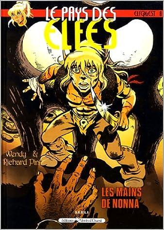 Livre Le Pays des elfes - Elfquest, tome 8 : Les Mains de Nonna pdf, epub ebook