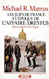 img - for Les juifs de France a  l'e poque de l'affaire Dreyfus (Historiques) (French Edition) book / textbook / text book
