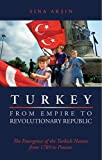 Turkey from Empire to Revolutionary Republic, Sina Aksin, 0814707211