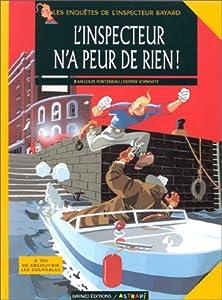 """Afficher """"Les enquêtes de l'inspecteur Bayard. n° 2 L'inspecteur n'a peur de rien !"""""""
