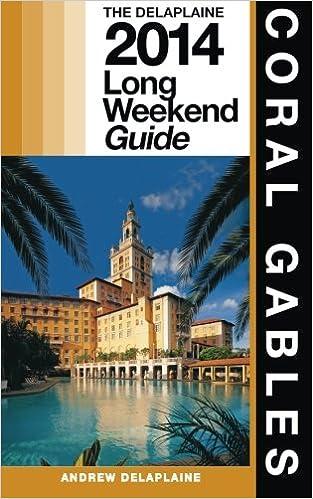 Delaplaine's 2013 Long Weekend Guide to Sarasota (Long Weekend Guides)