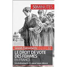 Le droit de vote des femmes en France: Un événement clé passé sous silence (Grands Événements t. 32) (French Edition)
