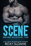 The Scene 2: (Bad Boy Billionaire Book 2)