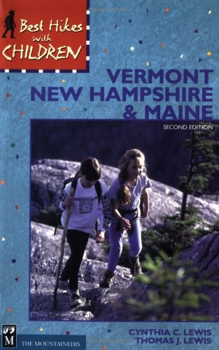 Best Hikes With Children Vermont New Hampshire & Maine