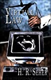 Virtual Law, H. R. Seher, 1413752497