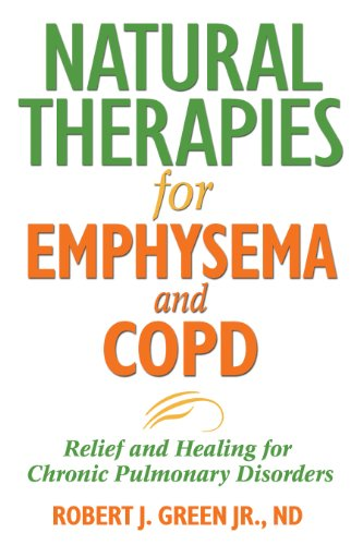 Natural Therapies For Emphysema And Copd  Relief And Healing For Chronic Pulmonary Disorders