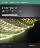 Teradata 12 Enterprise Architecture, David Glenday and Steve Wilmes, 0983024251