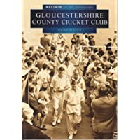 Gloucestershire County Cricket Club in Old Photographs (Britain in Old Photographs)